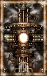 Cover: Von Feuer und Dampf 2. Auflage